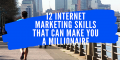 12-Internet-Marketing-Skills-That-Can-Make-You-A-Millionairenairalearn
