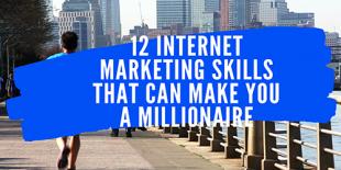 12-Internet-Marketing-Skills-That-Can-Make-You-A-Millionairenairalearn
