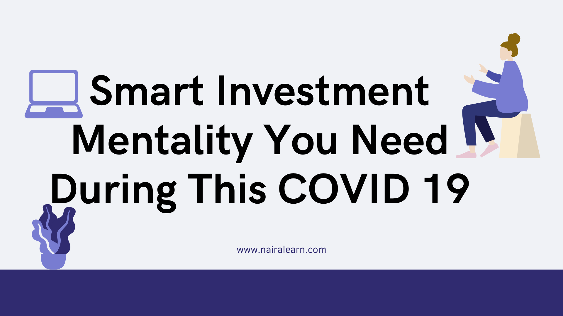 Smart Investment Mentality You Need During This COVID 19 nairalearn