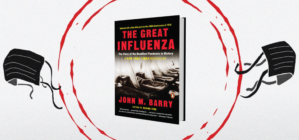 The Great Influenza, by John M. Barry.