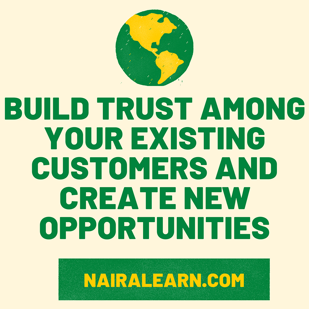 Build Trust Among Your Existing Customers And Create New Opportunities