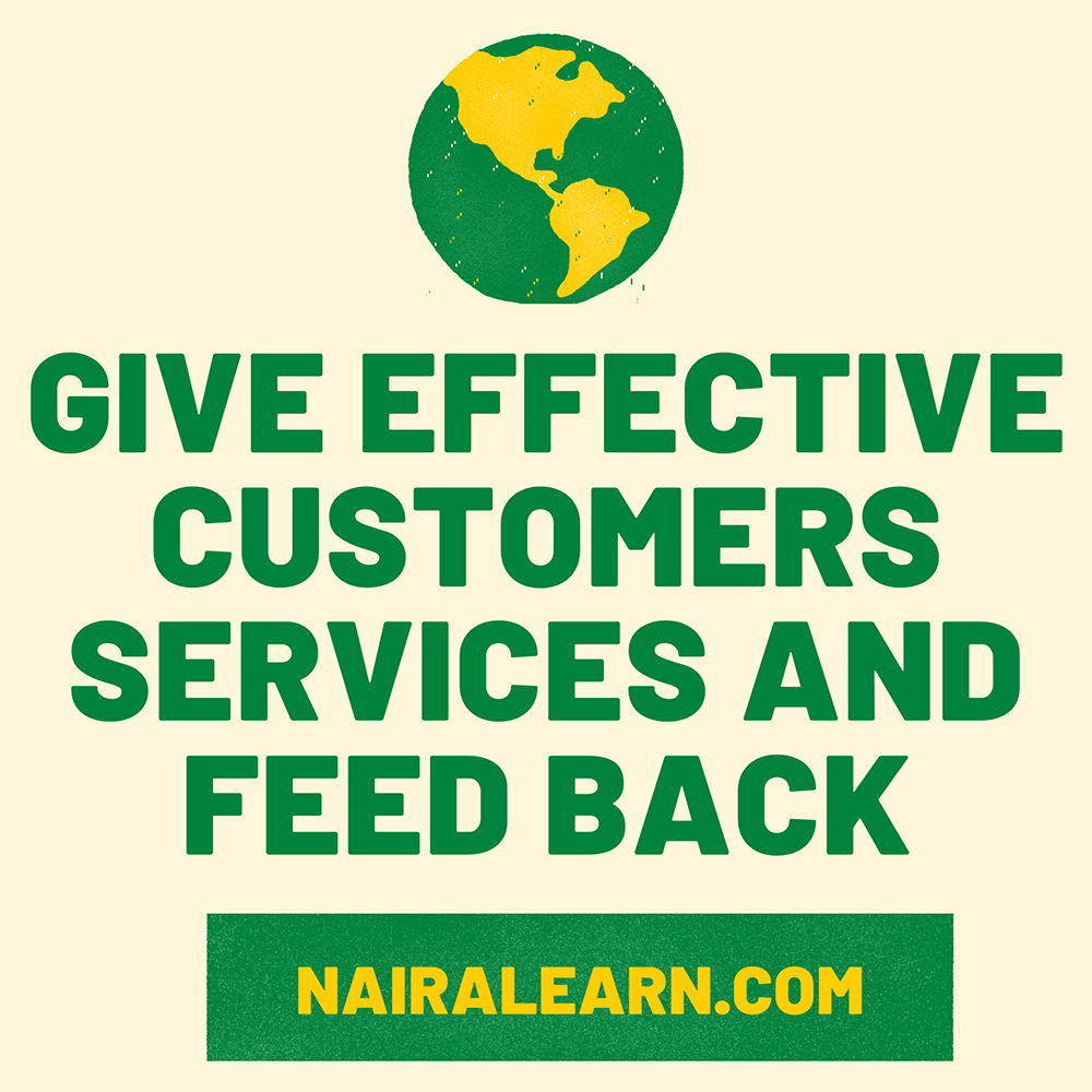 Give Effective Customers Services and Feed Back