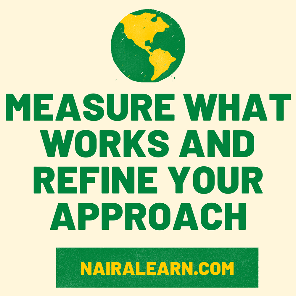 Measure What Works And Refine Your Approach