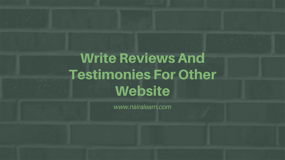 Write Reviews And Testimonies For Other Website