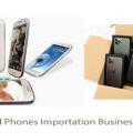 The UK Used Phones Importation Business REVEALED