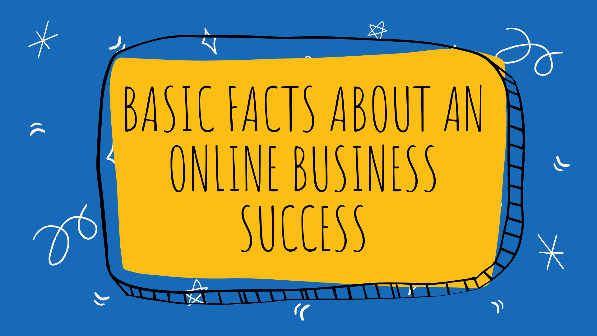 Basic Facts About An Online Business Success