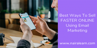 Best-Ways-To-Sell-FASTER-ONLINE-Using-Email-Marketing-nairalearn