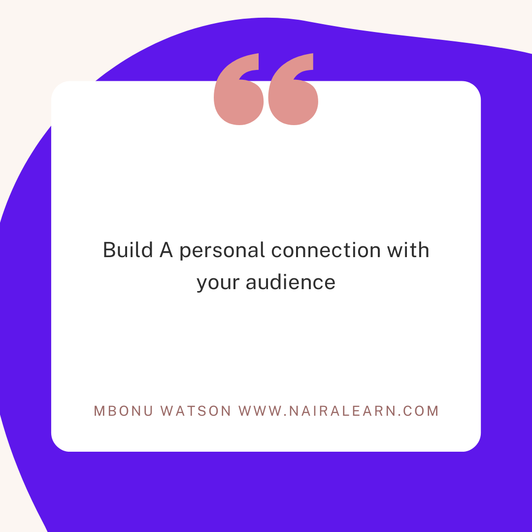 Build A personal connection with your audience