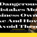 Dangerous Mistakes Most Business Owners Make And How To Avoid Them, Nairalearn