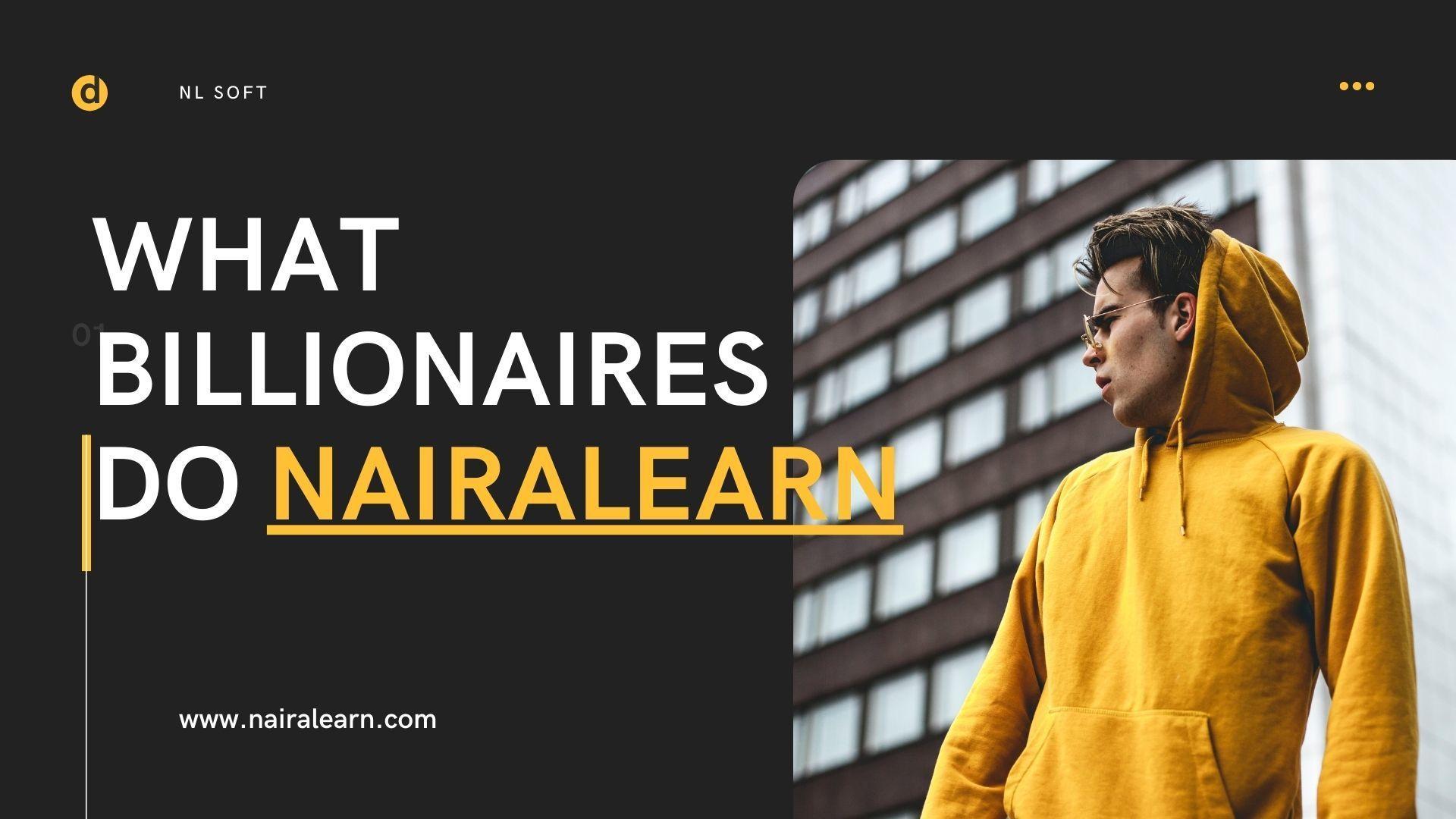 What Billionaires Do, Nairalearn