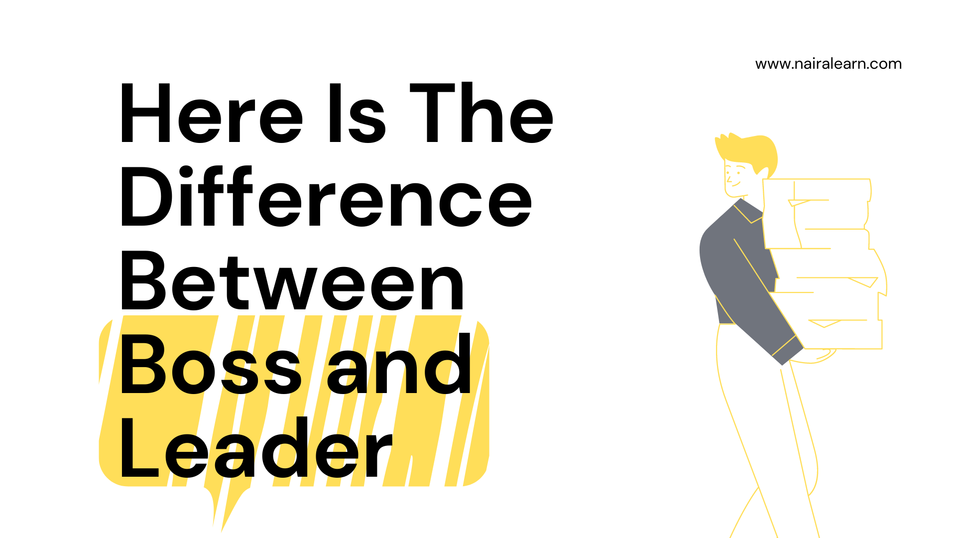 Here Is The Difference Between Boss and Leader