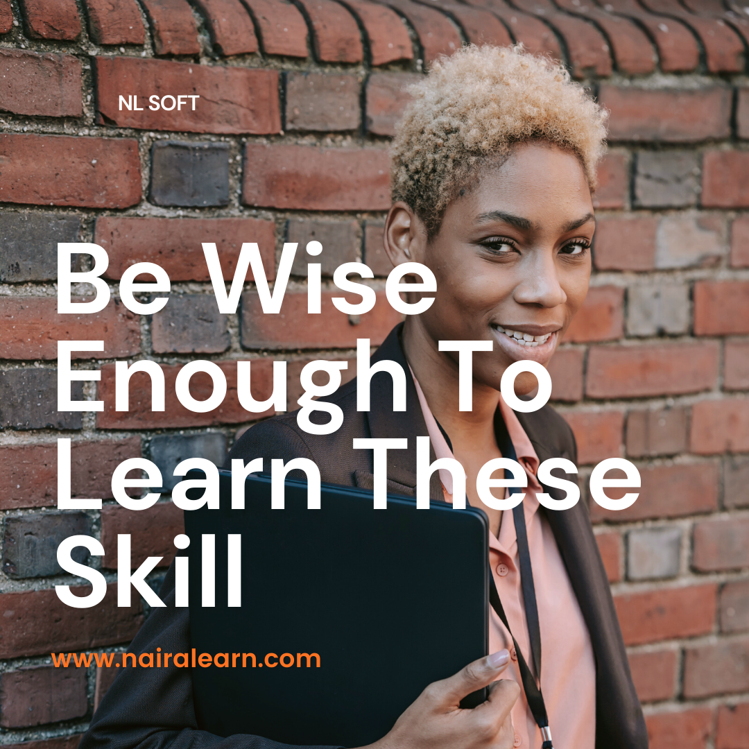 Be Wise Enough To Learn These Skill