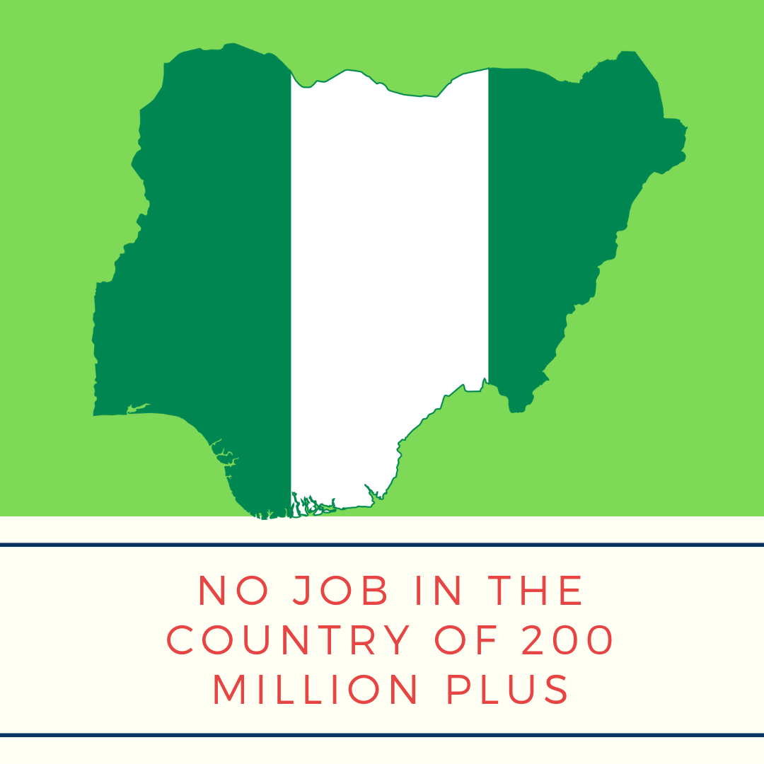 No Job In The Country Of 200 MILLION PLUS