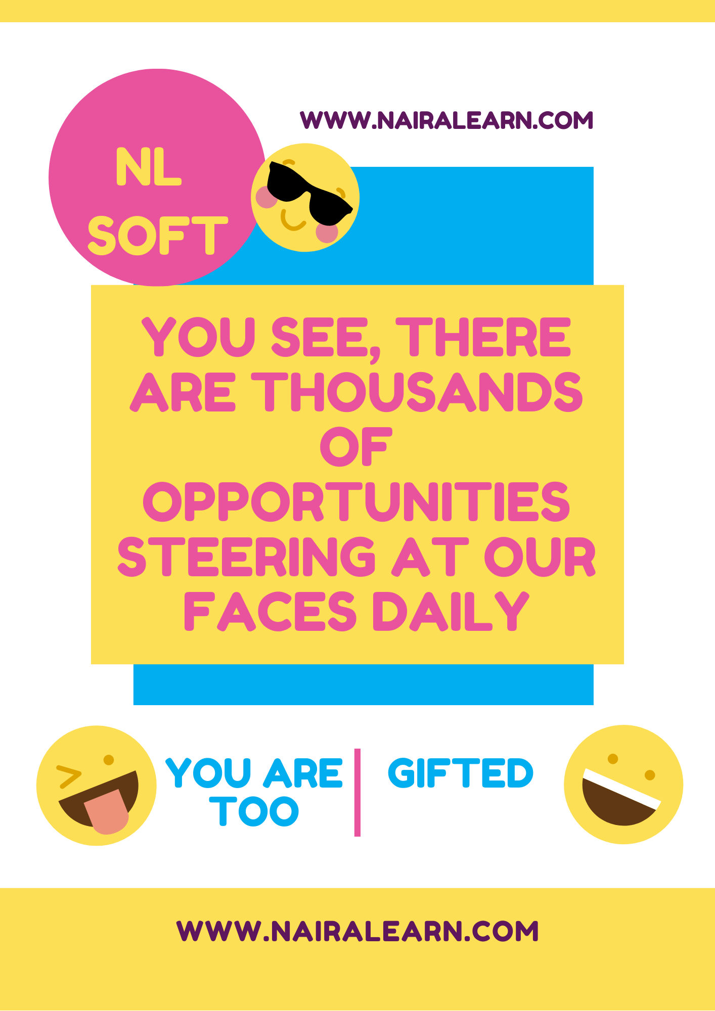 You see, there are thousands of opportunities steering at our faces daily