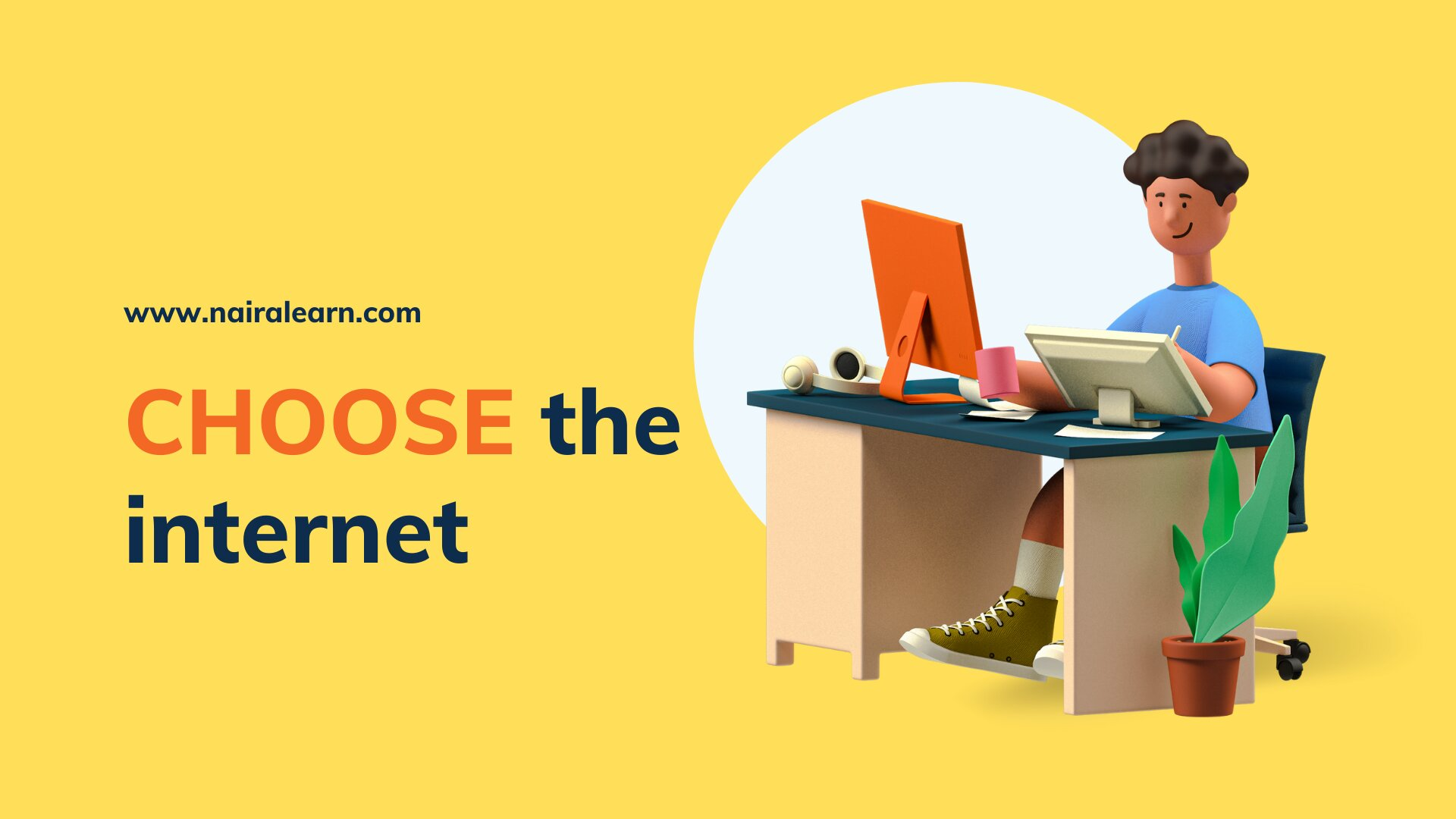 Choose the internet