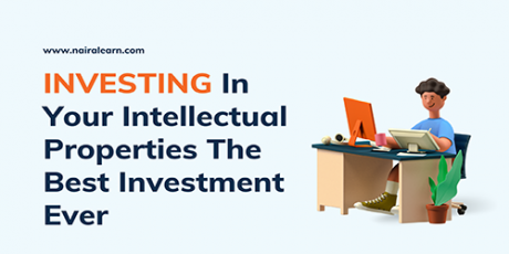 Investing In Your Intellectual Properties The Best Investment Ever