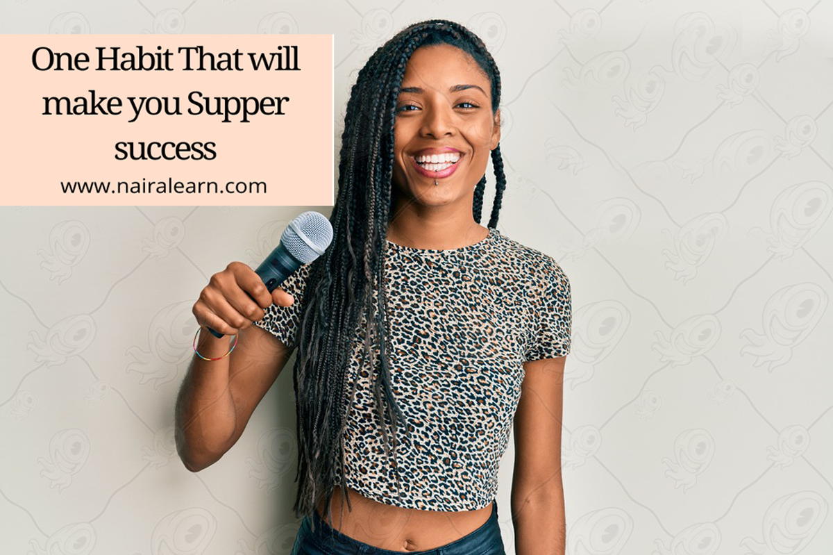 One Habit That will make you Supper success
