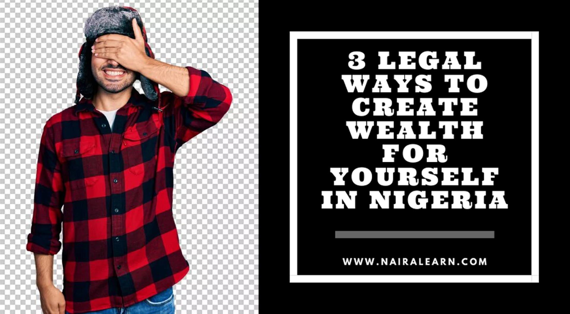 There are only 3 legal ways to create wealth for yourself in Nigeria
