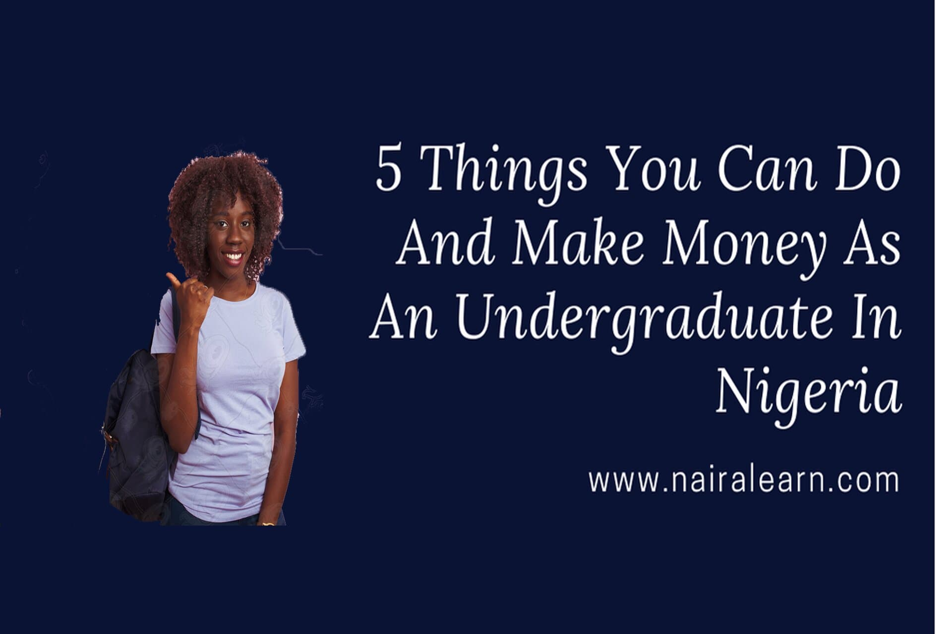 5 Things You Can Do And Make Money As An Undergraduate In Nigeria