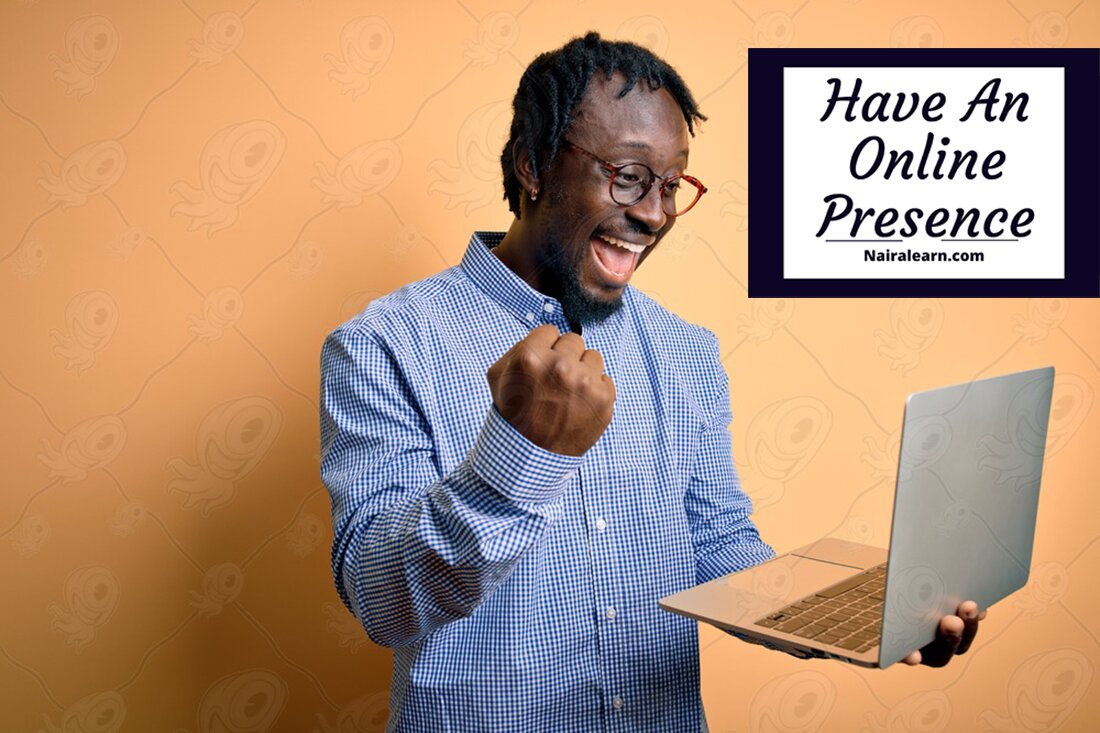 Have An Online Presence