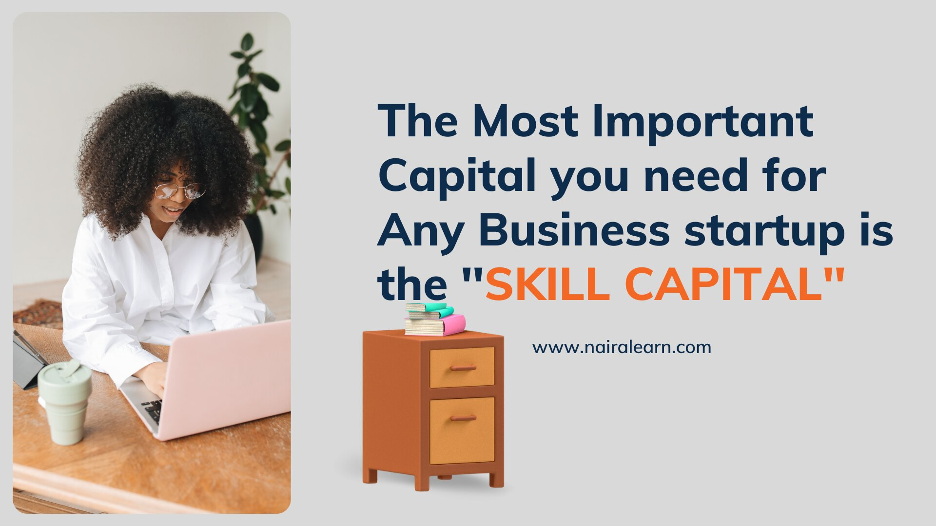 The Most Important Capital you need for Any Business startup is SKILL CAPITAL