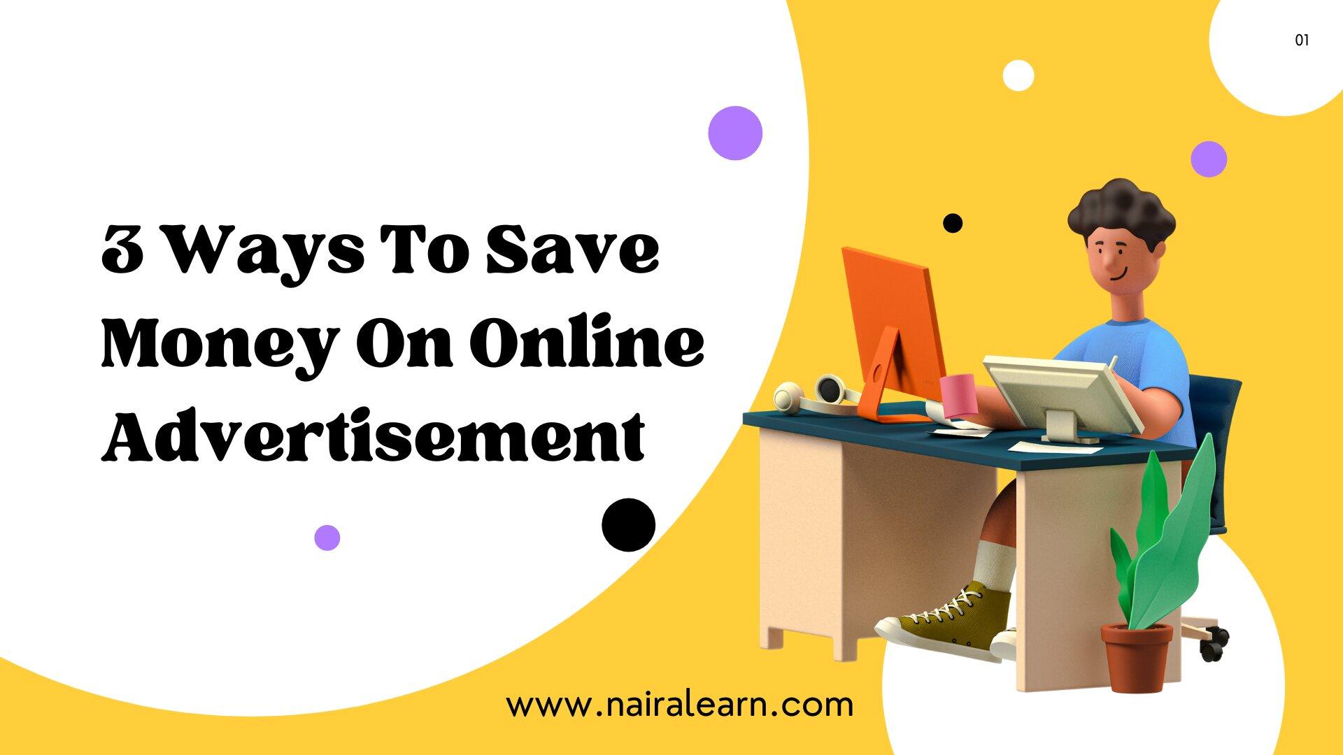 3 Ways To Save Money On Online Advertisement