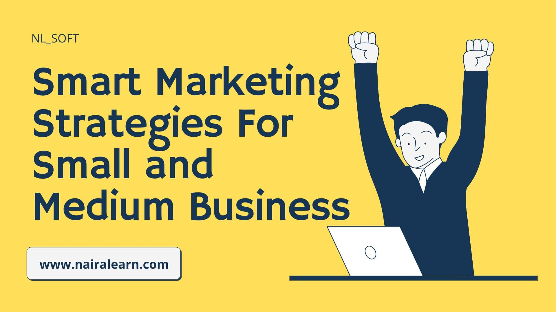 Smart Marketing Strategies For Small and Medium Business