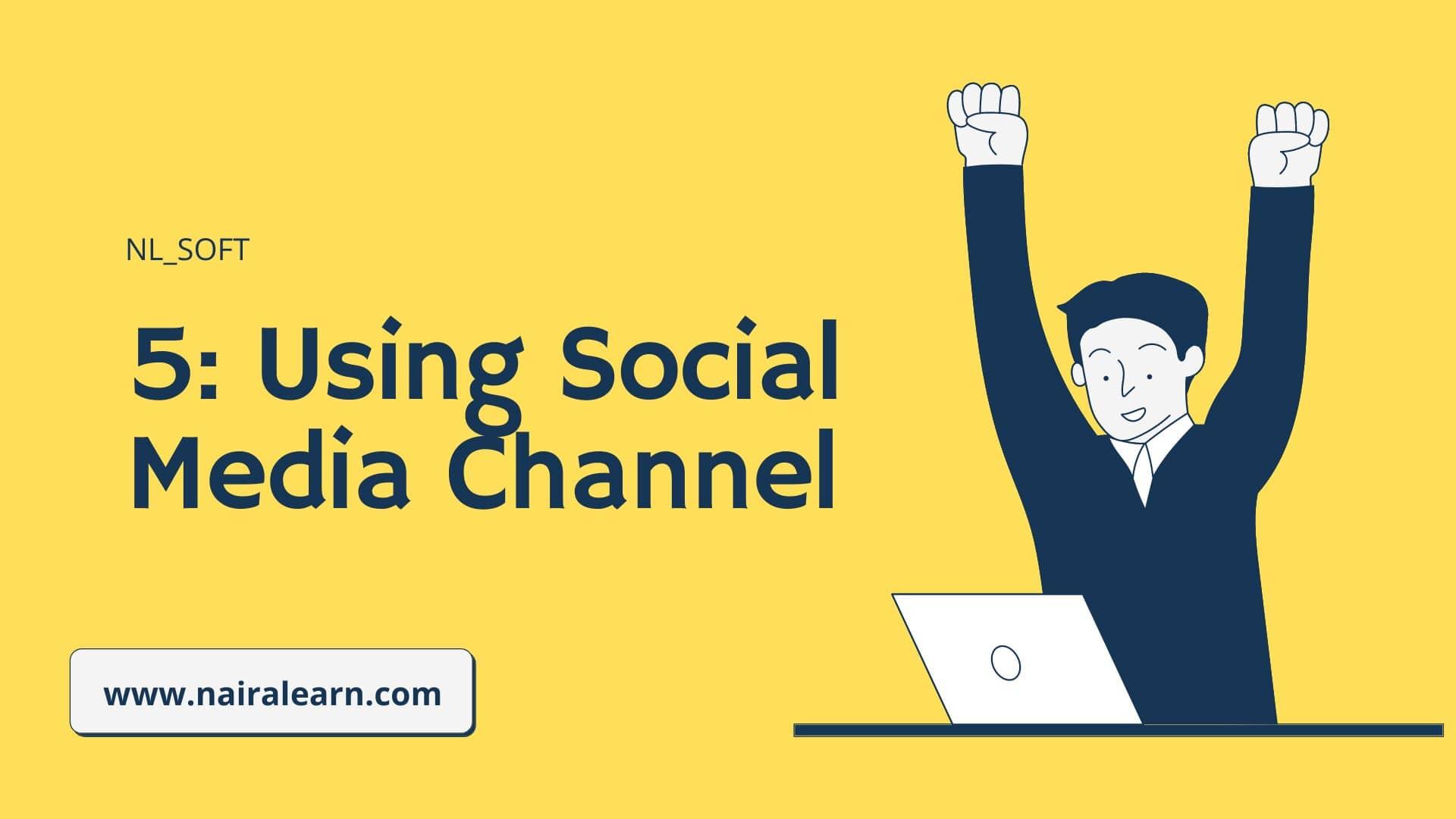 Using Social Media Channel