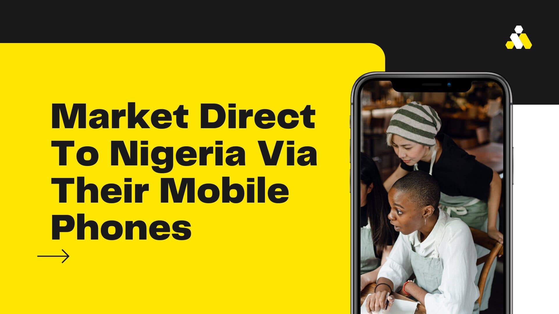 Market Direct To Nigeria Via Their Mobile Phones